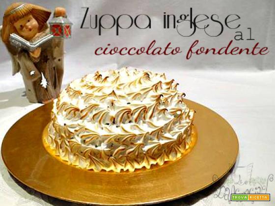 Zuppa inglese al cioccolato fondente, un dolce da urlo!!
