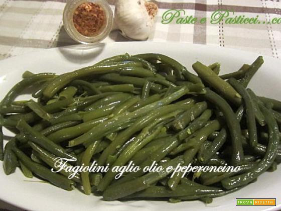 Fagiolini aglio olio e peperoncino