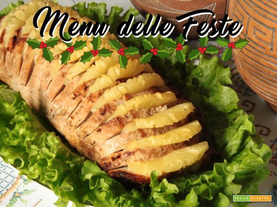 IL MENU DELLE FESTE: Lombo com abacaxi (Lonza arrosto con ananas)