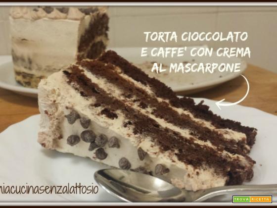 Torta cioccolato e caffè con crema al mascarpone senza uova e senza lattosio