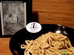 MANGIA CIO' CHE LEGGI 91: Fettuccine Alfredo ispirate da Big Apple di Marion Seals