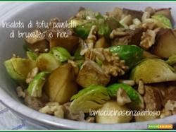 Insalata di tofu, cavoletti di Bruxelles e noci