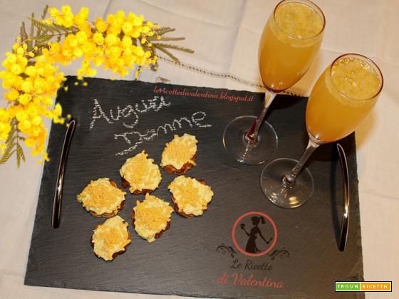 Prosecco mimosa con tartine mimosa, AUGURI DONNE!!