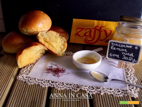 Brioche e Lemon Curd con Zaffy