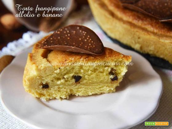 Torta frangipane all'olio e banane