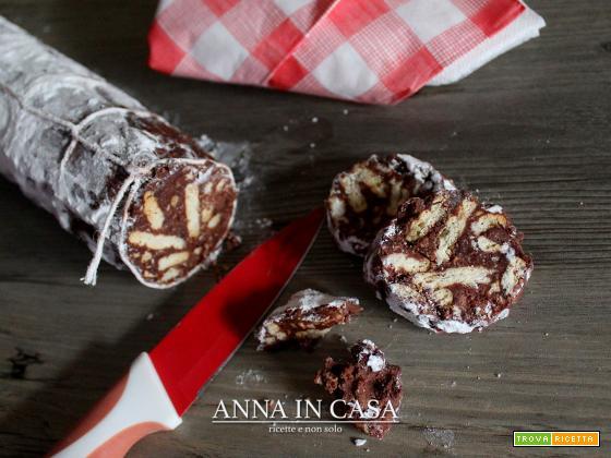 Salame dolce al cioccolato Annaincasa