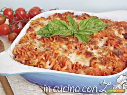 Fusilli pomodoro e mozzarella gratinati al forno