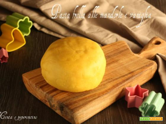 Pasta frolla alle mandorle e vaniglia