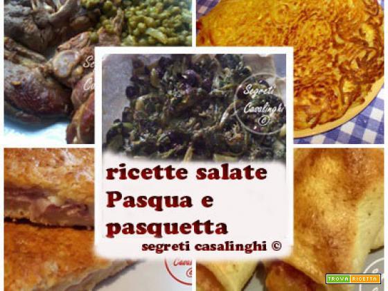 ricette salate pasqua e pasquetta