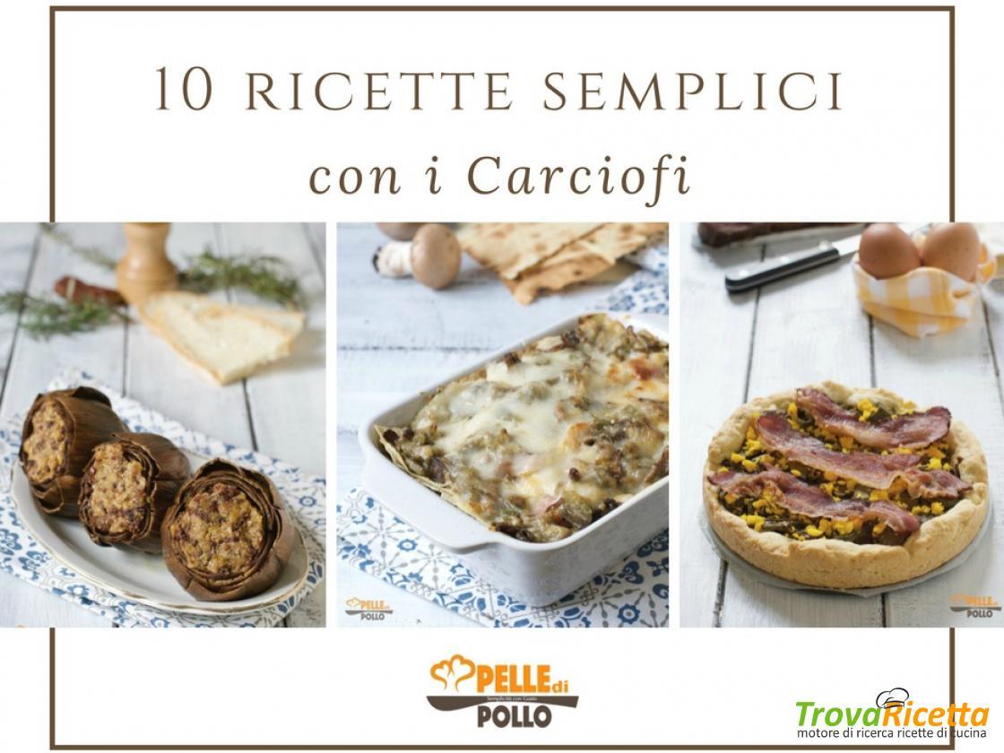 10 Ricette Semplici Con I Carciofi Ricetta Trovaricetta Com