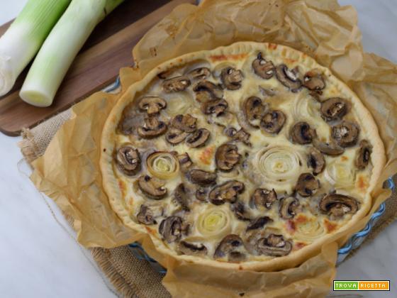 Quiche di Porri e Champignon – ricetta torta salata