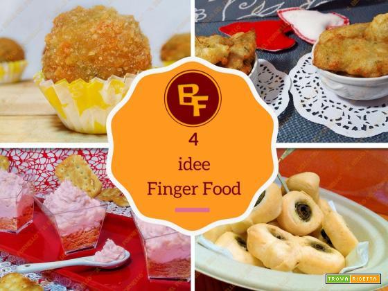 4 idee Finger Food | ricette semplici
