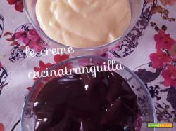 Le mie creme: crema pasticcera e crema al cioccolato
