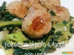polpettine pollo e tacchino con verdure
