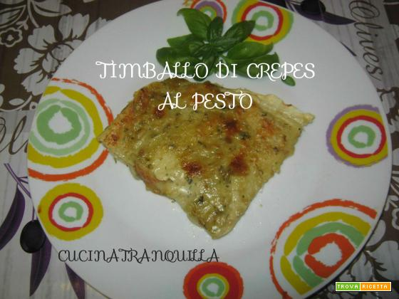 TIMBALLO DI CREPES AL PESTO