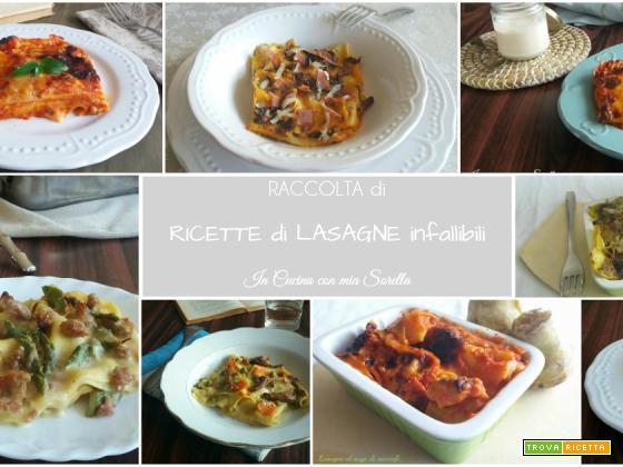 Ricette di lasagne infallibili