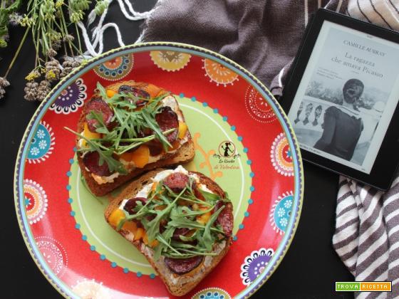MANGIA CIO` CHE LEGGI 123: tartines con chorizo, chévre e peperoni arrostiti, ispirate da la ragazza che amava Picasso di Camille Aubray