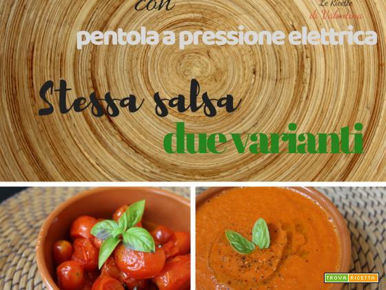 Sugo di pomodorini con pentola a pressione elettrica, stessa salsa, due varianti