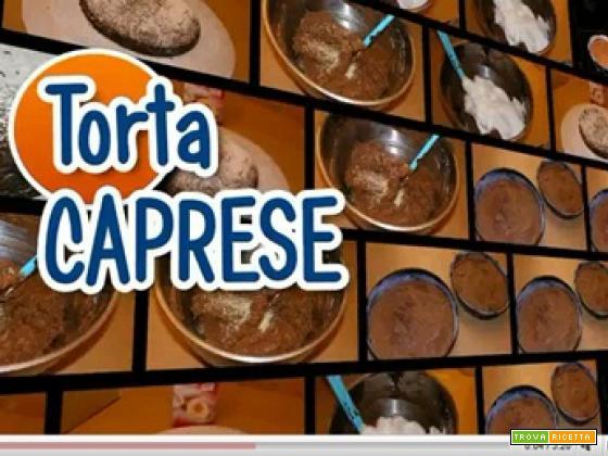 La torta caprese: la video ricetta della torta al cioccolato e mandorle di Napoli