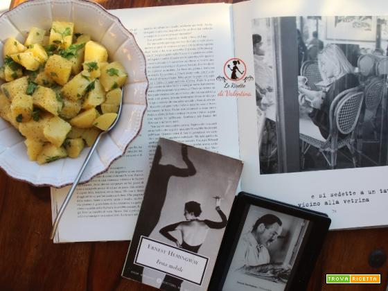 MANGIA CIO' CHE LEGGI 3 (versione 2018): insalata di patate all'olio da FESTA MOBILE DI E. Hemingway