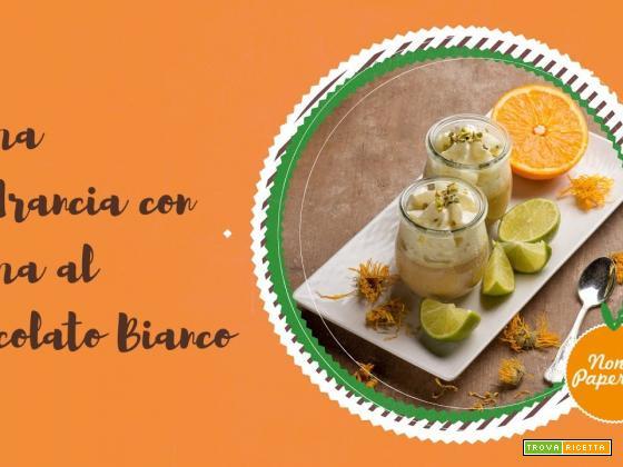 Per la gioia del palato: crema cotta all'arancia con spuma al cioccolato bianco in vasocottura