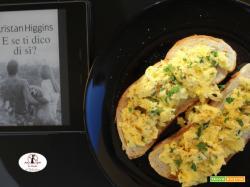 MANGIA CIO` CHE LEGGI 132: uova strapazzate ispirate da  E se ti dico si? di Kristan higgins, 5° volume della serie Blue Heron