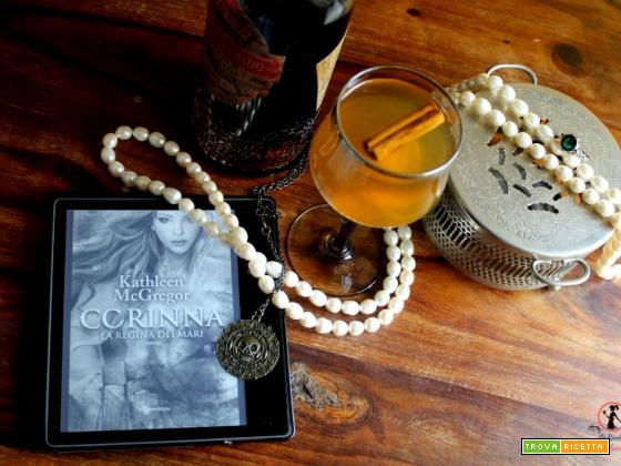 MANGIA CIO` CHE LEGGI 136: grog dei pirati ispirato da Corinna la regina dei mari di  Kathleen McGregor