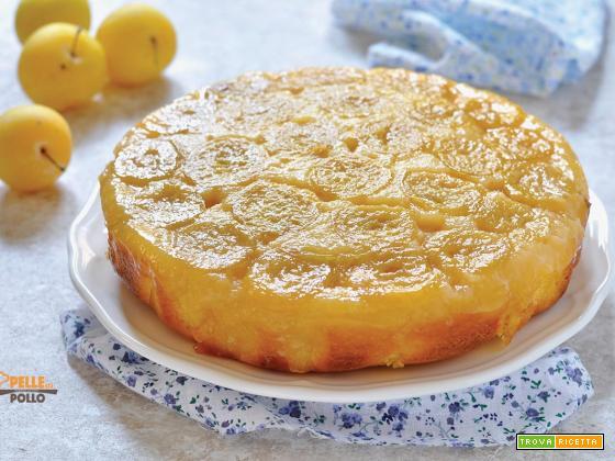 Torta rovesciata alle prugne gialle