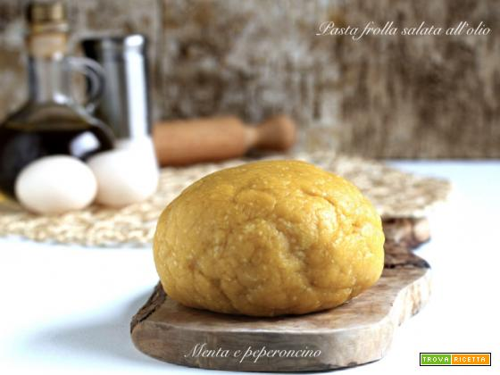Pasta frolla salata all'olio