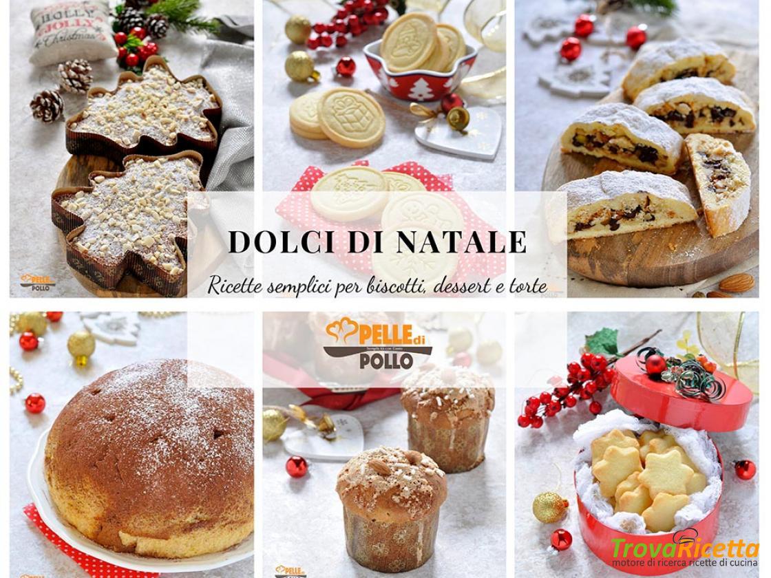 Dolci Di Natale Ricette.Dolci Di Natale Ricette Semplici Per Biscotti Dessert E Torte Ricetta Trovaricetta Com