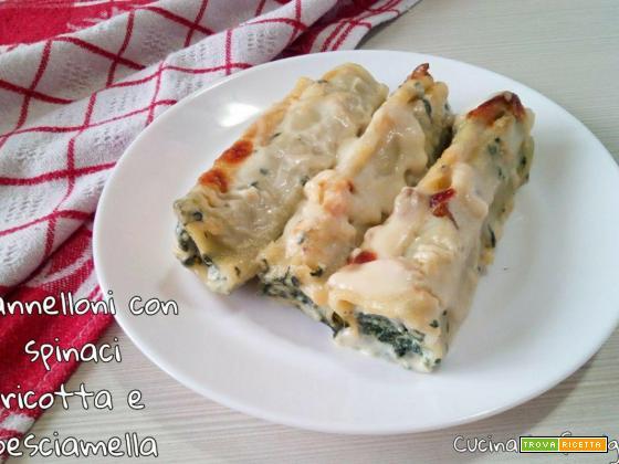 Cannelloni con spinaci ricotta e besciamella