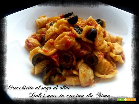 Orecchiette al sugo di olive
