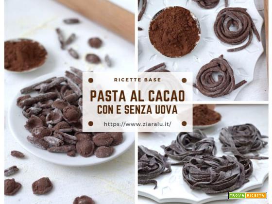 Pasta fresca al cacao con e senza uova