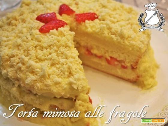 Torta mimosa con le fragole