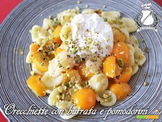 Orecchiette con burrata, pomodorini gialli e granella di pistacchio