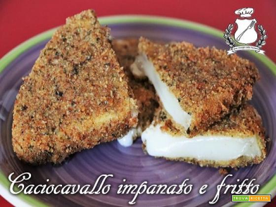 Caciocavallo impanato e fritto