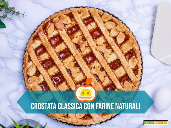 Crostata classica con farine naturali e marmellata